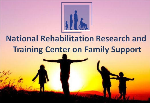 National Rehabilitation Research and Training (RRT) Center on Family Support